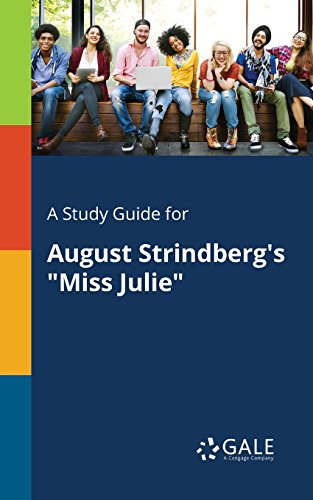 "A Study Guide for August Strindberg's ""Miss Julie"" (Drama For Students) by [Cengage Learning Gale]"