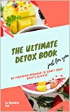 THE ULTIMATE DETOX BOOK: AN INSPIRING PROGRAM TO BOOST YOUR