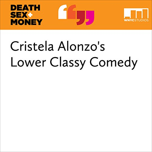 Cristela Alonzo's Lower Classy Comedy audiobook cover art