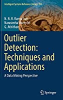 Outlier Detection: Techniques and Applications: A Data Mining Perspective (Intelligent Systems Reference Library (155))