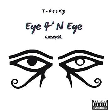 Eye 4'N Eye (Freestyle)