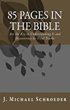 85 Pages in the Bible: Are the Key to Understanding It and Discovering Its Vital Truths