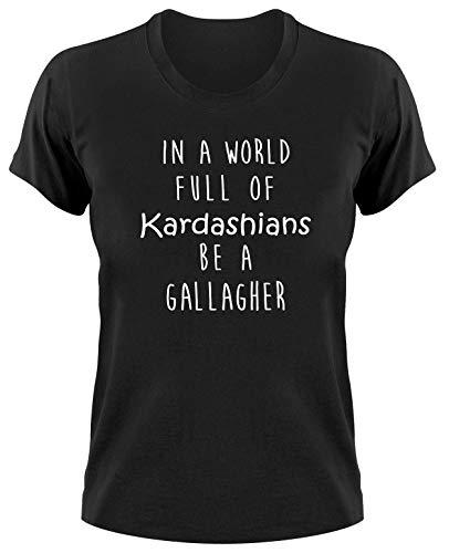 In A World Full of Kardashians Be A Gallagher Fan T-Shirt Fanshirt, S, Ladies schwarz