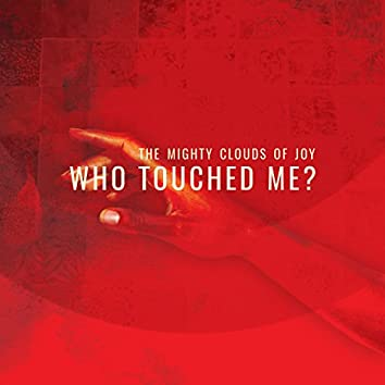 Who Touched Me?