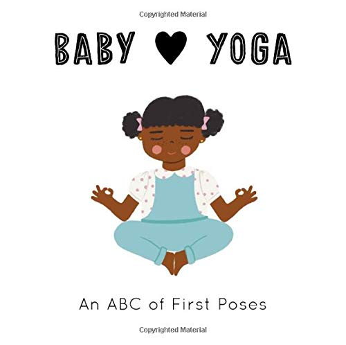 Baby Loves. Yoga: An ABC of First Poses: 4