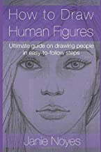 How to Draw  Human Figures: Ultimate guide on drawing people in easy-to-follow steps