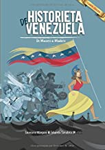 Historieta de Venezuela: De Macuro a Maduro (Spanish...