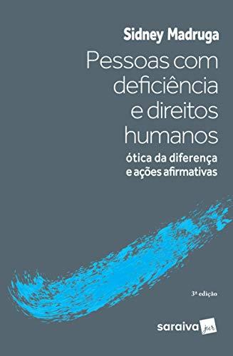 Pessoas com Deficiência e Direitos Humanos - Ótica da Diferença e Ações Afirmativas