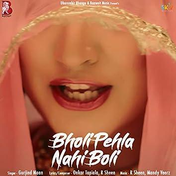 Bholi Pehla Nahi Boli