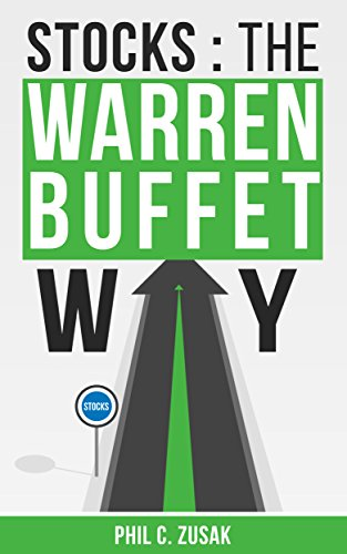 Stocks: The Warren Buffet Way: Secrets On Creating Wealth And Retiring Early From The Greatest Investor Of All Time (Stocks, Trading, Warren Buffet, Millions Billions)