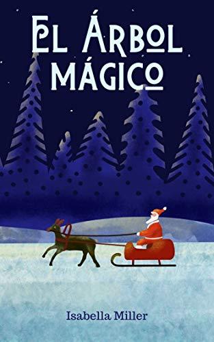 El árbol mágico: Cuento infantil para salvar el planeta (valores, aprendizaje y navidad) (Cuentos infantiles sobre familia, amistad, emociones, valores, aprendizaje)