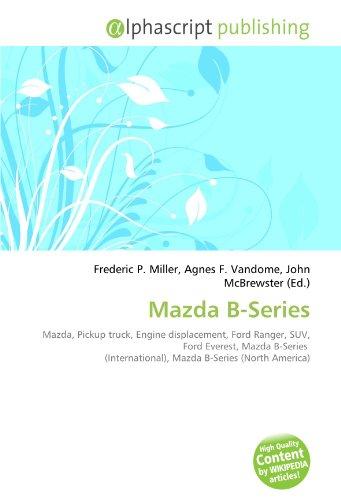 Mazda B-Series: Mazda, Pickup truck, Engine displacement, Ford Ranger, SUV, Ford Everest,...