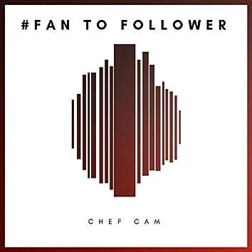 #Fan to Follower