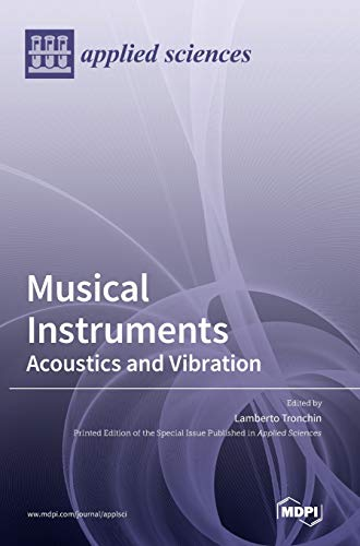 Compare Textbook Prices for Musical Instruments: Acoustics and Vibration  ISBN 9783039366132 by Tronchin, Lamberto