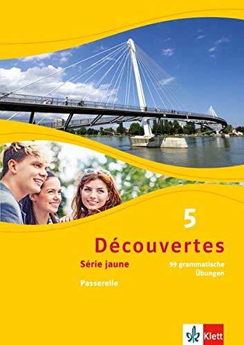 Découvertes 5. Série jaune: 99 grammatische Übungen zu Découvertes Série jaune (ab Klasse 6) Passerelle 5. Lernjahr und Oberstufe (Découvertes. Série jaune (ab Klasse 6). Ausgabe ab 2012)