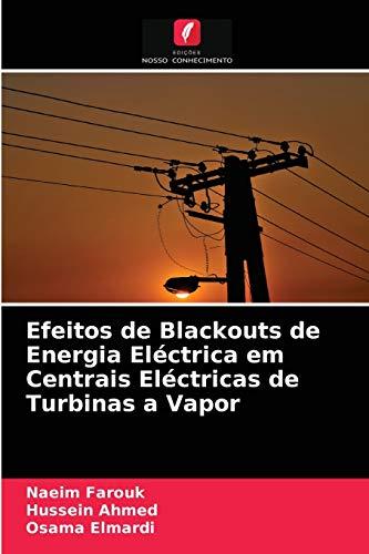 Efeitos de Blackouts de Energia Eléctrica em Centrais Eléctricas de Turbinas a...