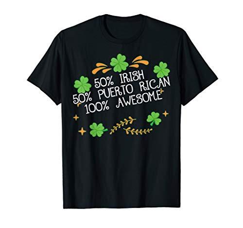 50% Irish 50% Puerto Rican Half Irish Half Puerto Rican T-Shirt