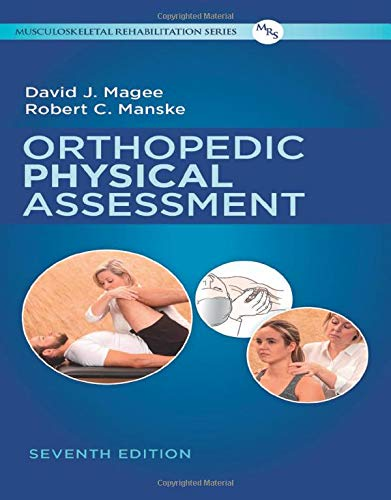 Compare Textbook Prices for Orthopedic Physical Assessment 7 Edition ISBN 9780323522991 by Magee BPT  PhD  CM, David J.,Manske PT  DPT  SCS  MEd  ATC  CSCS, Robert C.