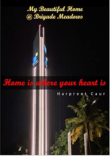 My Beautiful Home @ Brigade Meadows: Home is where your heart is (English Edition)