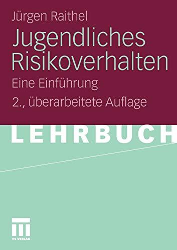 Jugendliches Risikoverhalten: Eine Einführung (German Edition), 2. Uberarbeitete Auflage