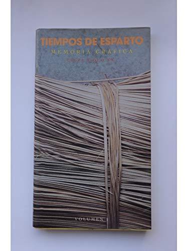 Tiempos de esparto. Memoria gráfica. Cieza siglo XX. Vol. I