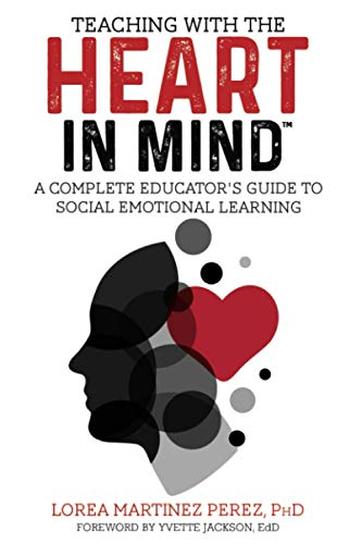 Compare Textbook Prices for Teaching with the HEART in Mind: A Complete Educator's Guide to Social Emotional Learning  ISBN 9781736062005 by Martinez, Lorea