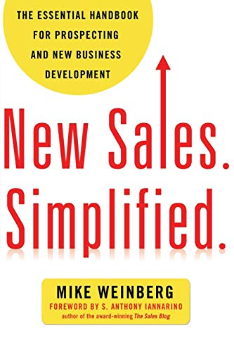 Compare Textbook Prices for New Sales. Simplified.: The Essential Handbook for Prospecting and New Business Development 51482nd Edition ISBN 9780814431771 by Weinberg, Mike