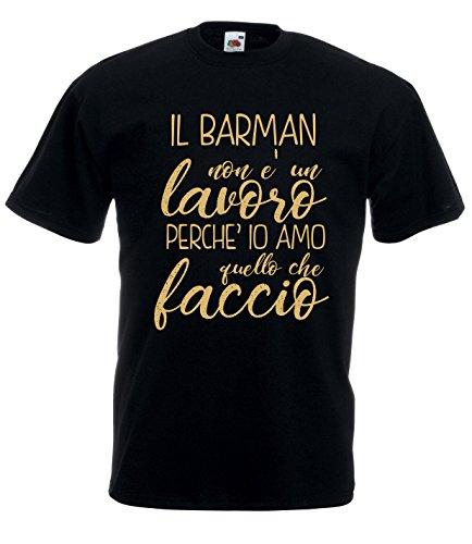 Settantallora - T-Shirt Maglietta J2119 Il Barman Non è Un Lavoro perché Io Amo Quello Che Faccio Taglia M