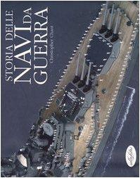 Storia delle navi da guerra. Ediz. illustrata