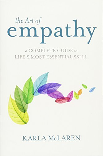 The Art of Empathy: A Training Course in Life's Most Essential Skill by Karla McLaren (2013) Paperback