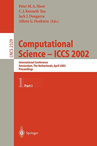 Computational Science - ICCS 2002: International Conference, Amsterdam, The Netherlands, April 21-24, 2002. Proceedings, Part I (Lecture Notes in Computer Science (2329))の詳細を見る