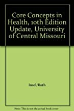 Core Concepts in Health, 10th Edition Update, University of Central Missouri