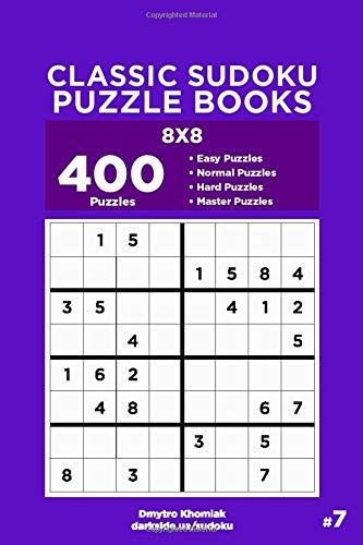 Classic Sudoku Puzzle Books - 400 Easy to Master Puzzles 8x8 (Volume 7)