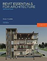 Revit Essentials for Architecture: 2021 and beyond (Aubin Academy)