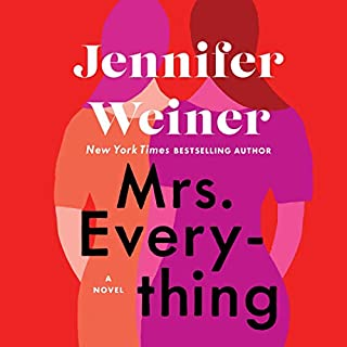 Mrs. Everything     A Novel              By:                                                                                                                                 Jennifer Weiner                           Length: 17 hrs     Not rated yet     Overall 0.0