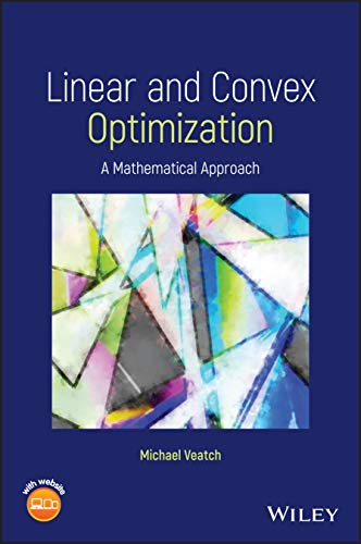 Compare Textbook Prices for Mathematics of Convex and Linear Optimization 1 Edition ISBN 9781119664048 by Veatch, Michael H.