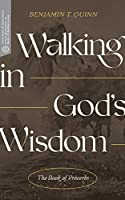 Walking in God's Wisdom: The Book of Proverbs (Transformative Word)