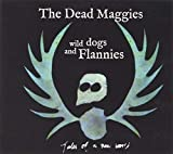 Dead Maggies: Wild Dogs & Flannies (Audio CD)