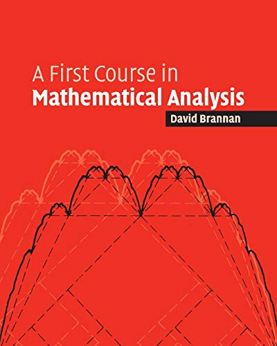 Compare Textbook Prices for A First Course in Mathematical Analysis Revised Edition ISBN 9780521684248 by Brannan, David Alexander