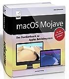 macOS Mojave - DAS Standardwerk für Ein- und Umsteiger; für alle Mac-Modelle geeignet (iMac,...