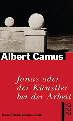 Jonas oder Der Künstler bei der Arbeit: Gesammelte Erzählungen