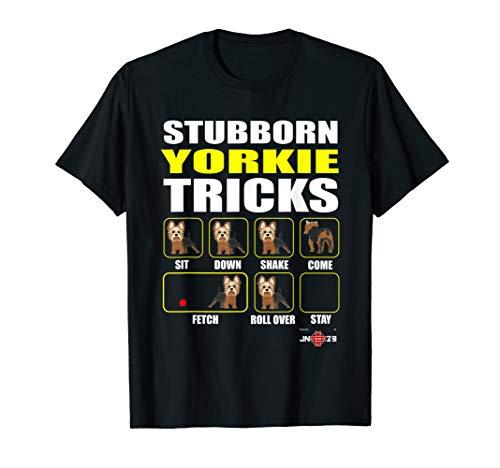 Stubborn Yorkie Tricks Funny Yorkie T-shirt