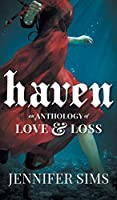 Haven: An Anthology of Love & Loss