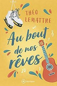 Au bout de nos rêves par Théo Lemattre