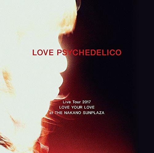 [画像:LOVE PSYCHEDELICO Live Tour 2017 LOVE YOUR LOVE at THE NAKANO SUNPLAZA【初回限定盤】(3CD)]