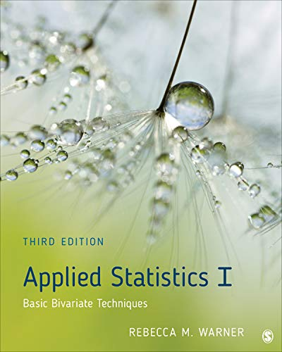 Compare Textbook Prices for Applied Statistics I: Basic Bivariate Techniques 3 Edition ISBN 9781506352800 by Warner, Rebecca M.