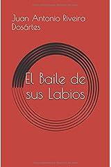 El Baile de sus Labios (Spanish Edition) Paperback