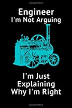 Engineer I'm Not Arguing I'm Just Explaining Why I'm right Gifts Notebook: Lined Notebook / Journal Gift, 120 pages, 6*9, Soft Cover, Matte finish