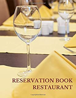 Reservation Book Restaurant: Fill In The Date 8.5 Inches By 11 Inches Table Reservation Book. 100 Pages  with One Day Per Page