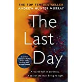 The Last Day: The Sunday Times bestseller (English Edition)